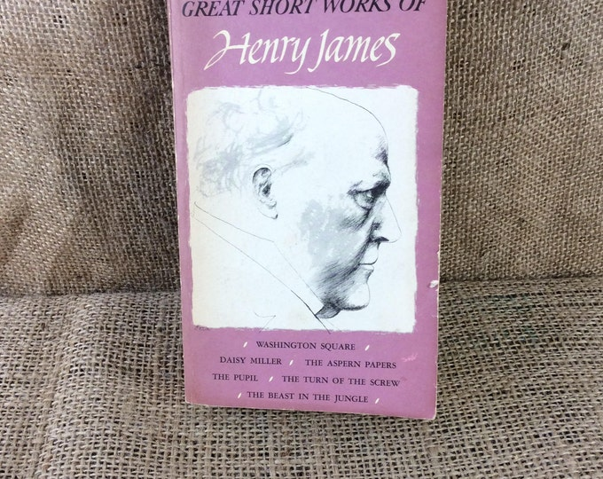 The great short works of Henry James 1966, vintage soft cover books, Washington Square, Daisy Miller, The Aspen Papers, The Pupil, vintage