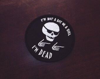 "I'm Not A Boy Or A Girl, I'm Dead - 3"" x 3"" Iron On Patch"
