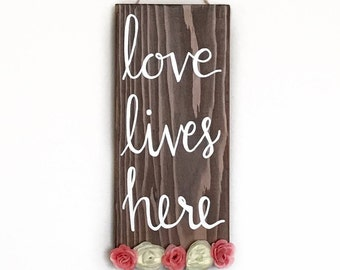 Love Lives Here, Home Decor, Hand Painted Sign, Calligraphy, Stained Wood (Espresso)