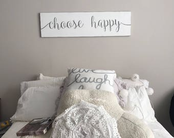 Choose Happy Wood Sign / Over the Bed Sign / Bedroom Decor / Home Decor