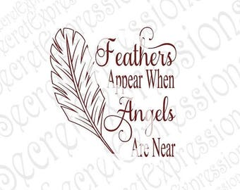 Feathers Appear When Angels Are Near Svg, Sympathy svg, Digital Sign Stencil Pattern Cutting File DXF JPEG SVG Cricut Silhouette Print File