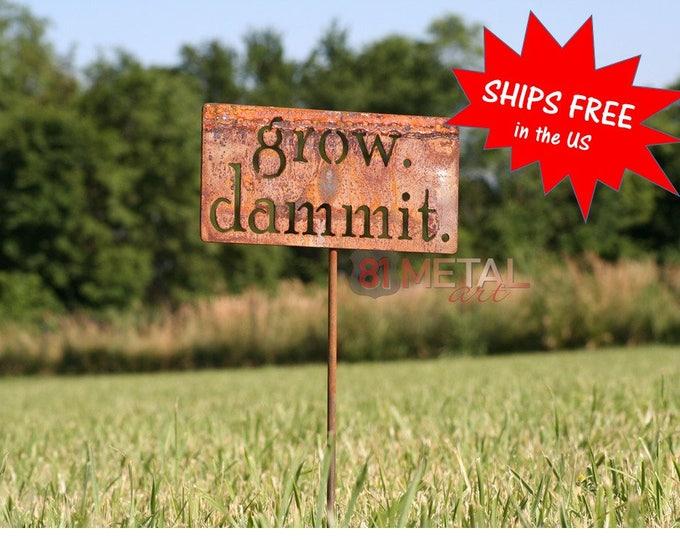 Featured listing image: grow. dammit. metal garden stake, Garden Stake, Funny Garden Sign, Garden Humor, garden marker, Gardener Gift Ideas, Rusty Garden Decor