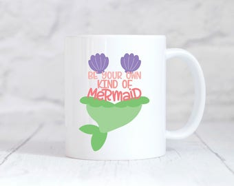 Be a Mermaid Mug, Be a Mermaid, Mermaid Gift, Mermaid, Mermaid Cup,Mermaid Coffee Mug, Mermaid Coffee Cup, Mermaid Gifts, Gift for Her