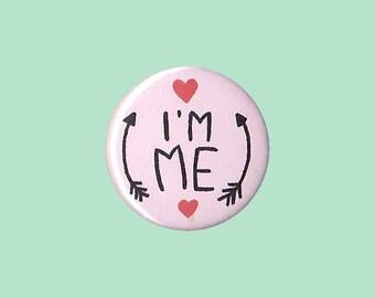 I'M ME Badge - me identity button, me identity badge, me identity pin, proud to be me, confidence gift, teenage identity pin