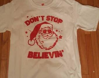 Don't Stop Believin Santa Shirt