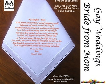 Gay Wedding ~ Bride Hankie gift from Mom L705  Title, Sign & Date for Free!  Poem Printed Hankie Gay Wedding