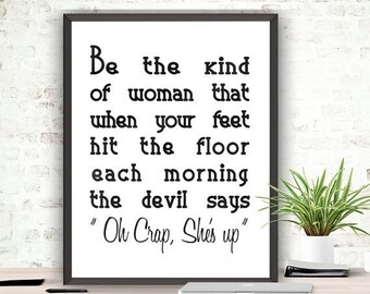 SALE Woman Quote Be The Kind Of Woman Instant Download Quote Wall Art Inspirational Quote Home Decor Printable Art Typography Poster Womans