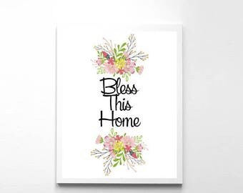 SALE Housewarming Gift/Bless This Home/Home Printable/Floral Print/Living Room Decor/Print Flowers/Quote Print/Digital Print/Wall Print Deco
