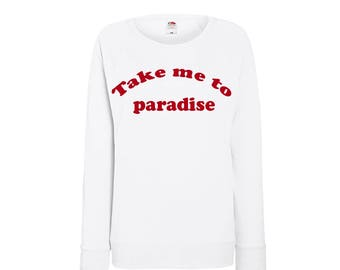 Fun Sweaters with text, take me to paradise ,available in four different colors