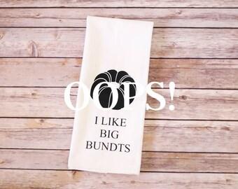 OOPS!  Floursack Tea Towel - I Like Big Bundts