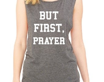 But First, Pray Ladies Heather Grey Muscle Tee