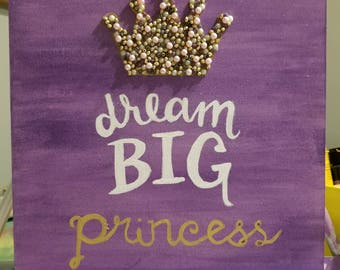 Dream big princess on wooden canvas. 11 1/2 × 11 1/2