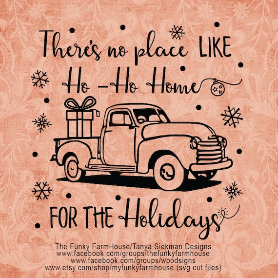 "SVG, & PNG - ""There's no place like Ho-Ho-Home for the Holidays"""