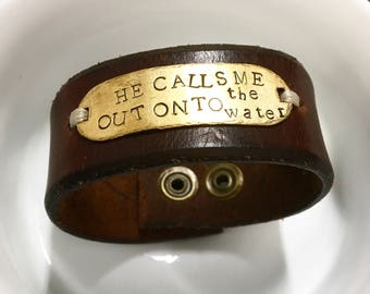 Handstamped Leather Cuff • He Calls Me Out onto the Water••Inspirational cuff••Recycled Belt