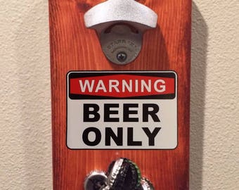 Magnetic Bottle Opener Fridge Mount - with Warning Beer Only decal