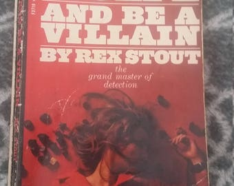 A nero wolfe novel; and be a villain by rex stout.