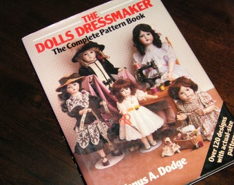 The Dolls Dressmaker: The Complete Pattern Book (Hardcover) by Venus A. Dodge FREE Shipping within U.S.