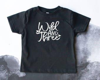 Wild and Three Tee - Third Birthday Tshirt - 3 Year Old Birthday Shirt - Young Wild and Free - 3rd Birthday - Third Birthday Shirt