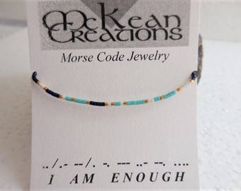 Morse Code Bracelet, I Am Enough Affirmation bracelet, Friendship bracelet, Minimalist jewelry, Sliding knot, Hidden Message bracelet