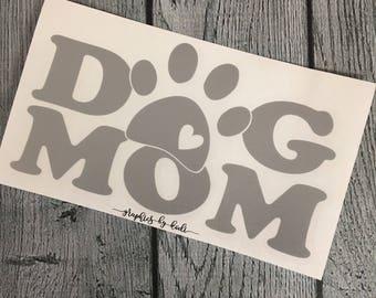 Dog Mom Vinyl Decal - Animal Lover Vinyl Decal - Sticker