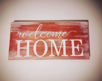 Welcome Home Wood Sign - Painted - Rustic Sign - Country Sign - Welcome