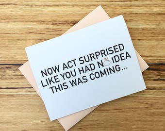 Now Act Surprised Like You Had No Idea This Was Coming | Maid of Honor | Funny Bridesmaid Proposal Card | Funny Maid of Honor Proposal Card