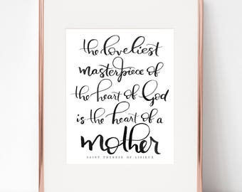 The loveliest masterpiece of the heart of God is the heart of a mother, St Therese of Lisieux 8x10 print