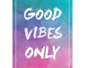 Good Vibes ONly A4 print perfect gift for best friends Motivation Positivity