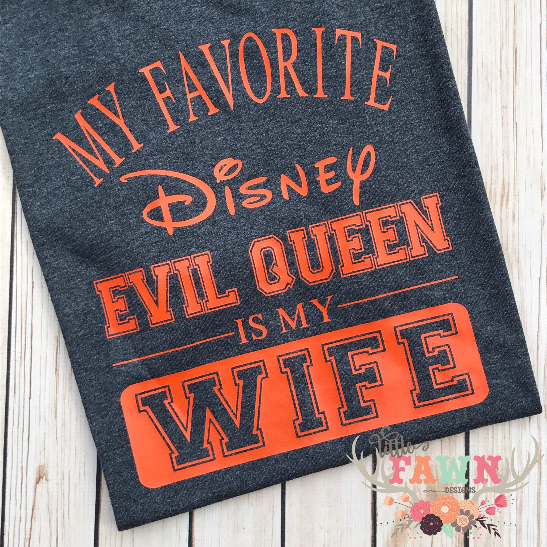 My Favorite Disney Evil Queen Is My Wife T-Shirt DisneyDisney Evil Queen Shirt