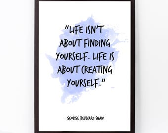 George Bernard Shaw, George Bernard Shaw quote, Watercolor Quote Poster, Life isn't (...) quote, Inspiring, Inspirational quote,
