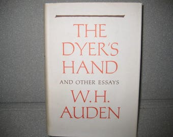 The Dyer's Hand and Other Essays, W. H. Auden, Hardcover, First Edition, 1962