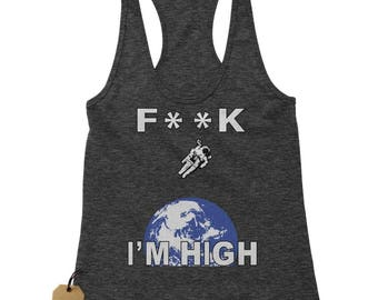 F**K I'm High Space Man Racerback Tank Top for Women