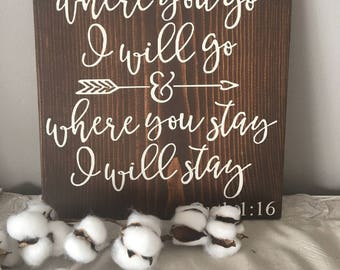 Wedding Sign - Where You Go I Will Go - Wedding Decor - Anniversary Gift - Rustic Wedding Decor - Wedding Rustic Wooden Sign