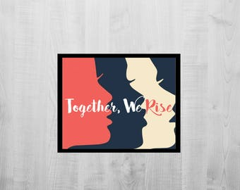 Together We Rise Women's March Equality Art Print Poster, Custom inspiration Equality Art Print