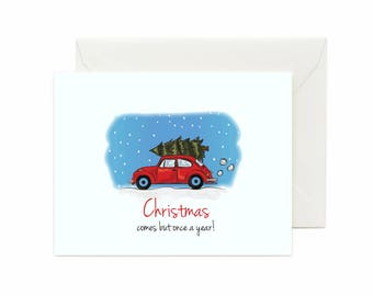 "Car W/ Tree ""Christmas Comes But Once A Year"" Greeting Card"