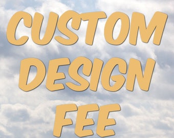 Custom Design Request - Please purchase this listing before requesting a custom design