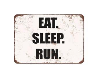 "Eat. Sleep. Run. - Vintage Look 9"" X 12"" Metal Sign"