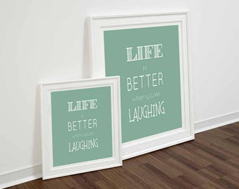 quote print Life is better when you're Laughing green INSTANT DOWNLOAD Quote Printable Inspirational Quote modern wall art kitchen wall art