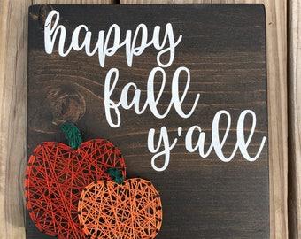 Happy Fall Yall, Fall Sign, Pumpkin String Art, Pumpkin Sign