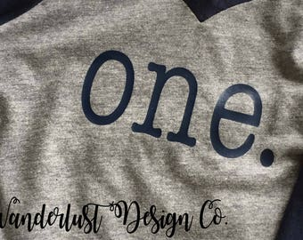 One. raglan/tee/onesie/dress