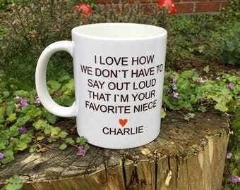Personalised I love how we don't have to say that i'm your favourite niece mug, personalised gift, cup coffee lovers, birthday gift