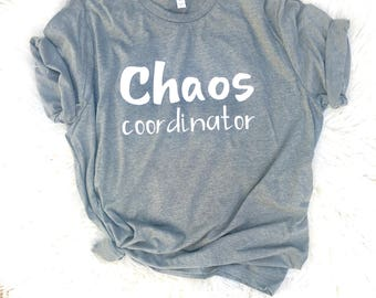 Chaos coordinator shirt, mom life shirt, mom truths , Funny T-shirt, Can't Adult Today, Mens or Womans Shirt , Mens Shirt, Humor Tees, Trend