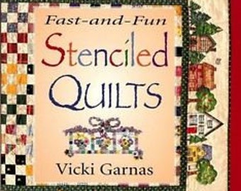 Fast and Fun Stenciled Quilts by Vicki Garnas