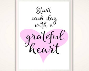 Grateful Heart Print - Start Each Day With A Grateful Heart, Gratitude Wall Art, Quote Prints, PRINTABLE Quote, Inspirational Quote Prints
