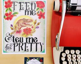 Feed Me & Tell Me I'm Pretty Print