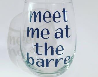 Dance Teacher Wine Glass. Dance Teacher Gift. Meet Me At The Barre Wine Glass