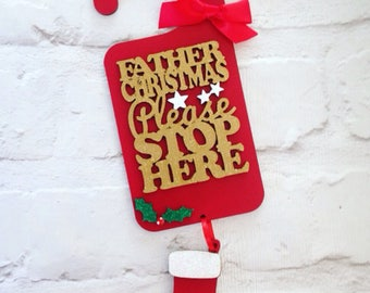 Father Christmas Please Stop Here, Personalised Christmas Decoration, Christmas Sign, Santa Stop Here Sign, Hanging Christmas Decoration, Sa