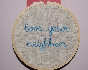 Love Your Neighbor - Embroidery Hoop Protest Art
