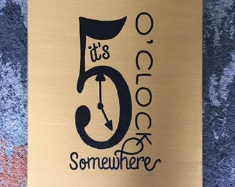 """Quote Canvas/ It's 5 o'clock somewhere/ Ready to ship!/ 11""""x14"""""""