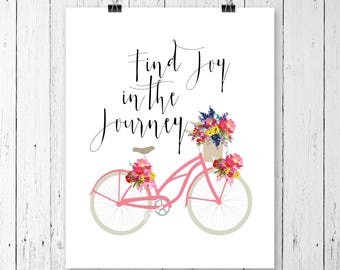 Find Joy in the Journey | Bicycle Print | Travel Quote | Flowers | Gallery Wall | Inspirational | Instant Download | 11x14 | JPEG | 089